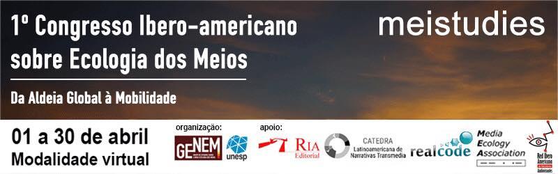 1er Congreso Iberoamericano sobre Ecología de los Medios - De la Adea Global a la Movilidad