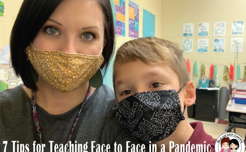 7 Tips for Teaching Face to Face in a Pandemic