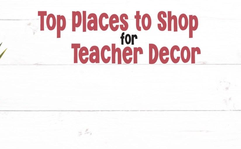 Top Places to Shop for Teacher Decor