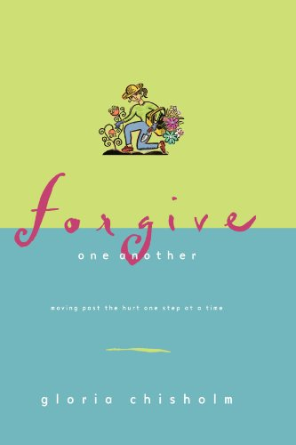 Forgive One Another: Moving Past the Hurt One Step at a Time