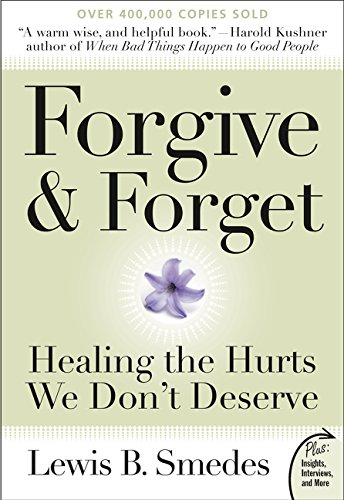 Forgive and Forget: Healing the Hurts We Don't Deserve (Plus)