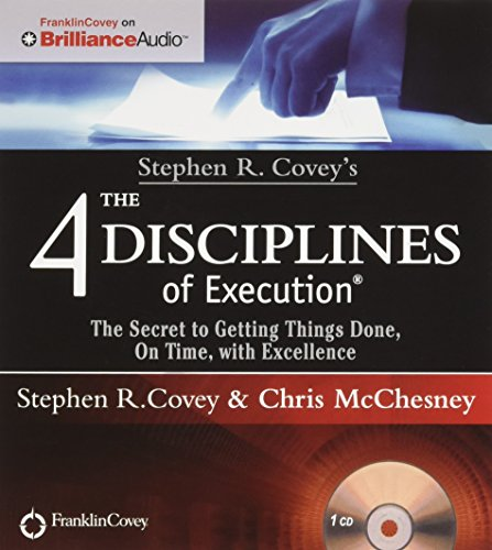 Stephen R. Covey's The 4 Disciplines of Execution: The Secret To Getting Things Done, On Time, With Excellence – Live Performance