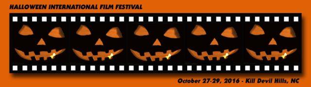 Halloween International Film Festival - October 27-29, 2016 - Kill Devil Hills, North Carolina