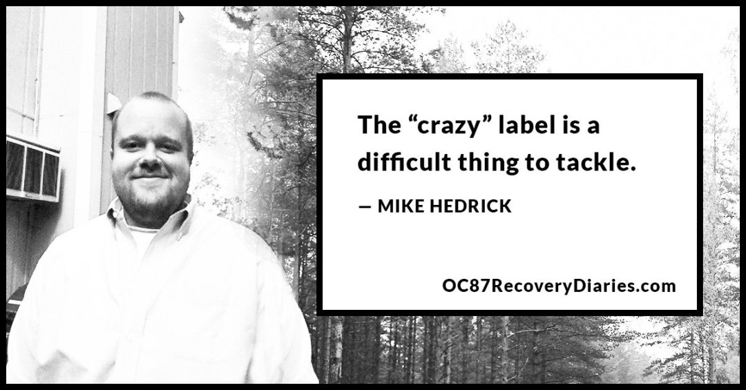 oc87rd-1-schizophrenia-being-labeled-crazy-mike-hedrick