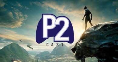 P2Cast #12 | Você é obrigado a gostar de Pantera Negra?