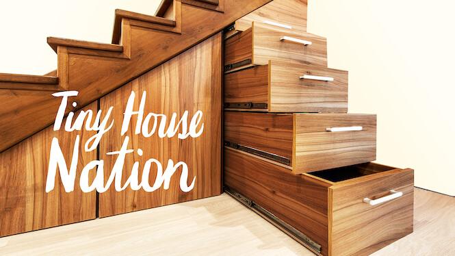 Tiny House Nation 2019 Netflix Flixable