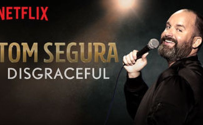 Tom Segura Disgraceful 2018 Is Available On Netflix