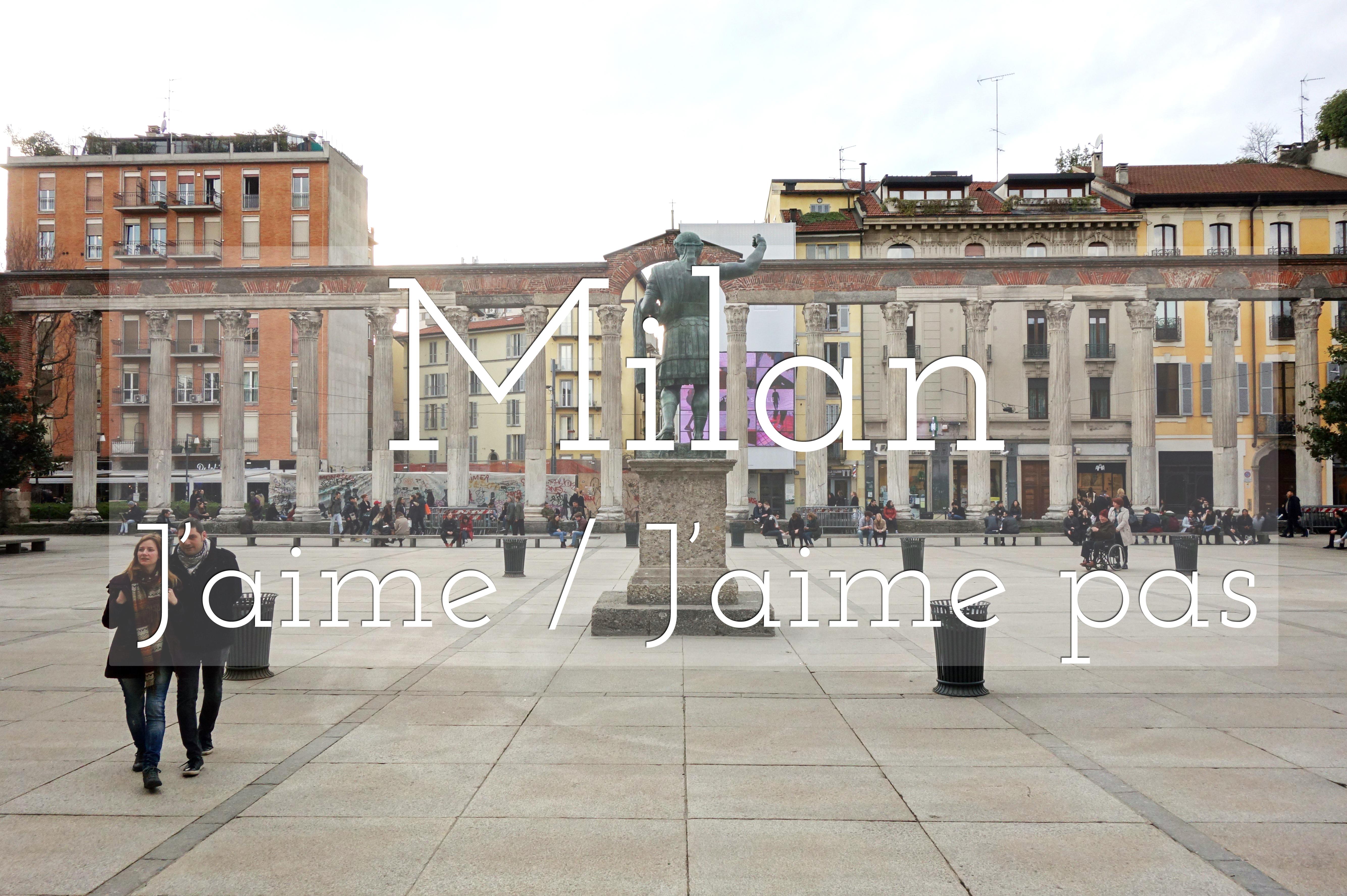 Milan, j'aime, j'aime pas