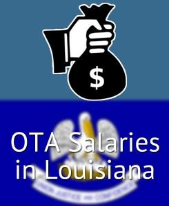 OTA Salaries in Louisiana's Major Cities