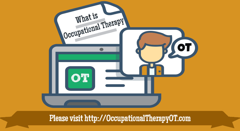 What is Occupational Therapy (OT) ?