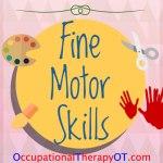 Fine Motor Skills – Development, Activities, Checklist, and Tips