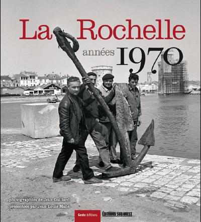 Livre photo La Rochelle Photo en noir et blanc les années 70