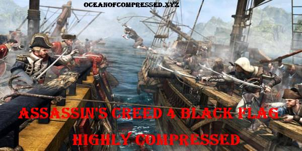 Assassin's Creed 4 Black Flag Highly Compressed