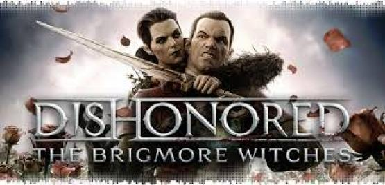 Dishonored The Brigmore Witches Free Download