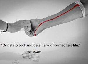 Donate blood and be a hero of someones life.