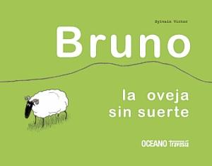 Resultado de imagen de Bruno, la oveja sin suerte Sylvain Victor Ed. Océano travesía