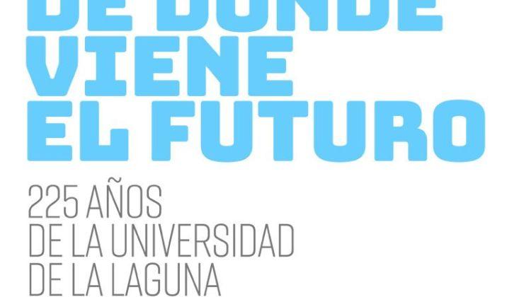 Exposición De dónde viene el futuro – 225 años de la Universidad de La Laguna (Del 30 de enero al 14 de abril)