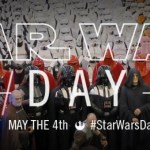 """""""May the 4th Be With You"""" Star Wars Day"""