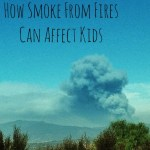 How Smoke from Fires Can Affect Kids