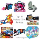 Holiday Gift Guide: Top 10 Gifts for Kids