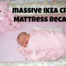 Massive IKEA Crib Mattress Recall