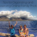 Tips for Organizing and Preserving Online Family Photos