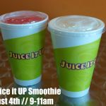 FREE Smoothies at Juice it Up on August 4th