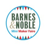 Inspire Creativity in Your Family at the Barnes & Noble Mini Maker Faire