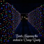 Events Happening This Weekend in Orange County: December 4th – 6th