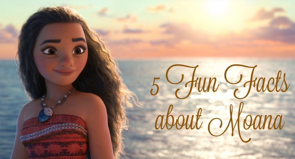 Five Fun Facts about Moana