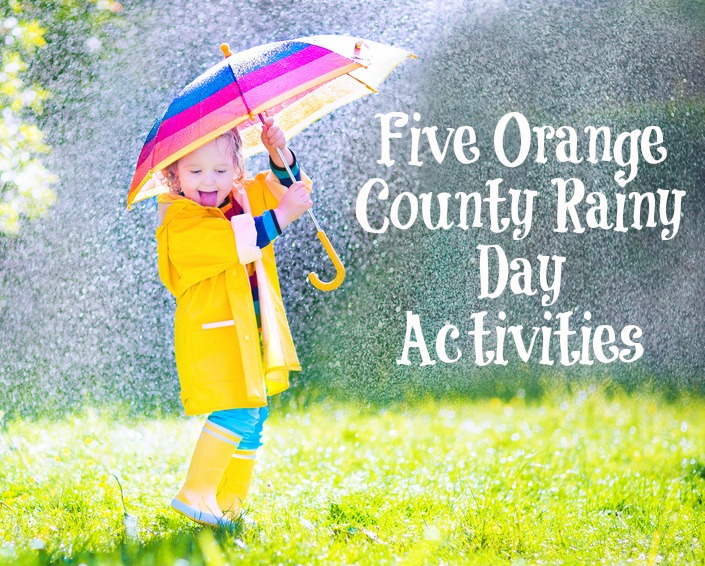 Five Orange County Rainy Day Activities