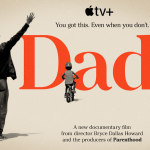 Heartwarming Documentary DADS will Debut on Apple TV+