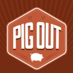 Are You Ready to Pig Out?
