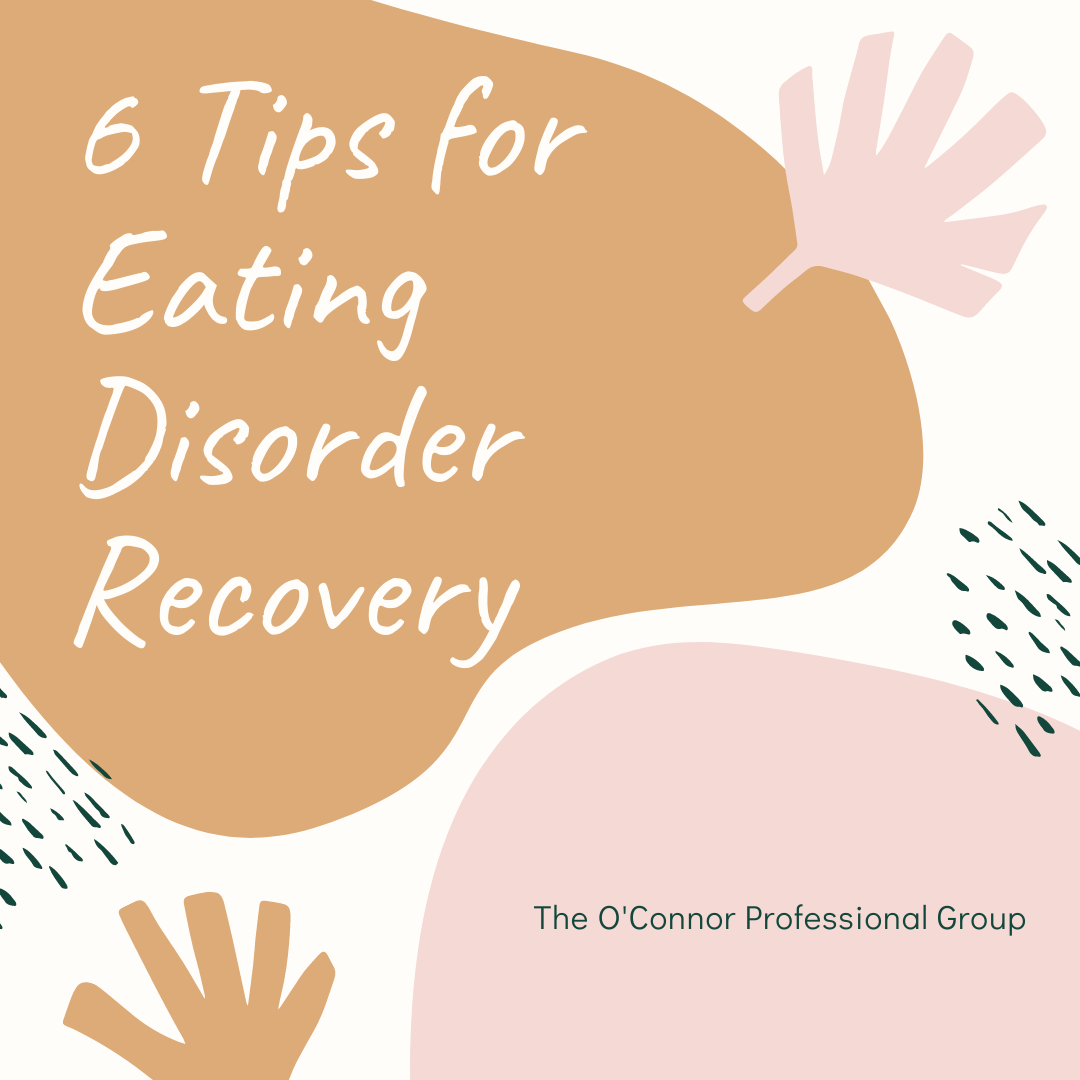 6 Tips For Eating Disorder Recovery