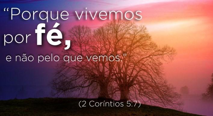 Vivemos pela fé