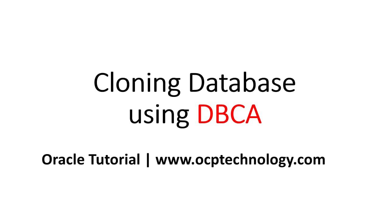 Cloning Database Using DBCA