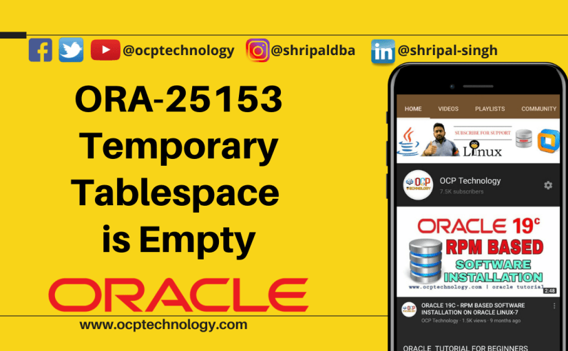 ORA 25153 Temporary Tablespace is Empty