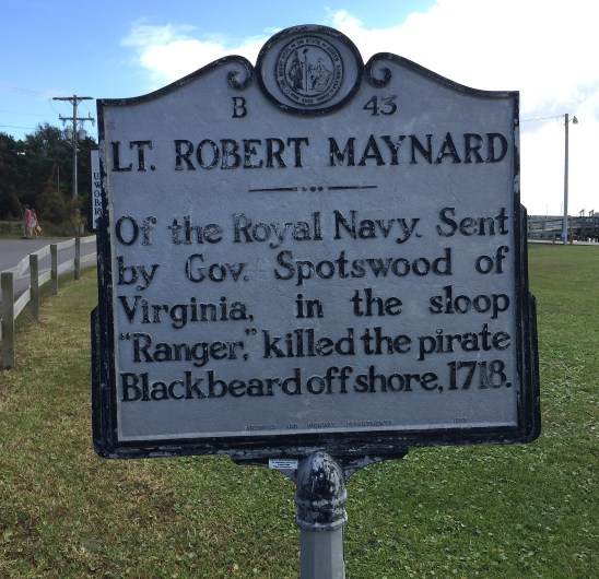 A historical marker commemorating Maynard with the demise of Blackbeard is located near the ferry docks at the south end of Ocracoke, NC. Photo: C. Leinbach