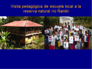 Figure 2. Pedagogical visit to local school in Natural Reserve Ñambi river