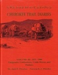 Cherokee Trail Diaries: Volume III 1851-1900 Emigrants, Goldseekers, Cattle Drives, and Outlaws, by Dr. Jack E. Fletcher and Patricia K. A. Fletcher