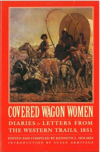 Covered Wagon Women: Diaries & Letters from the Western Trails 1851, Vol. 3, edited by Kenneth L. Holmes