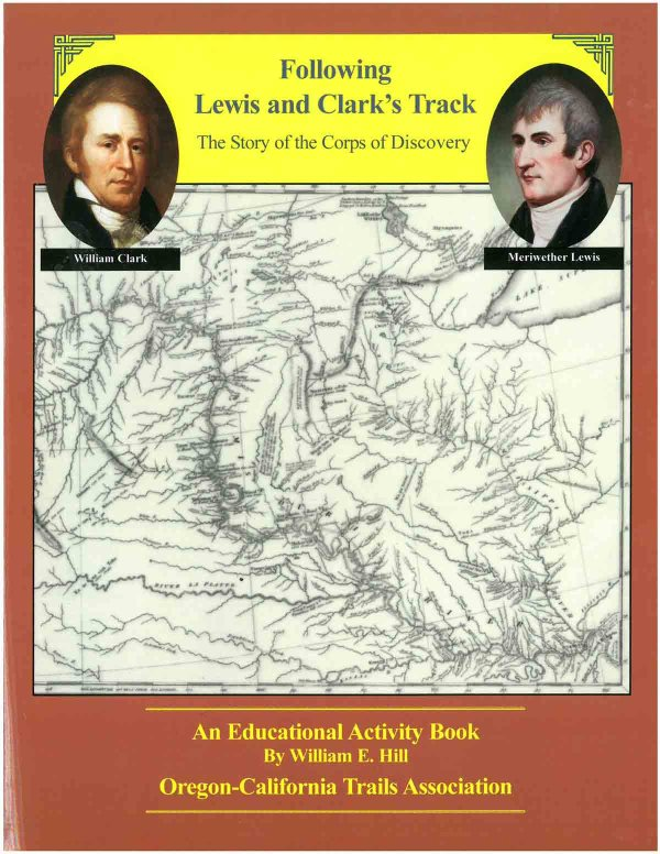 Following Lewis and Clark's Track: The Story of the Corps of Discovery (An Educational Activity Book), by William E. Hill