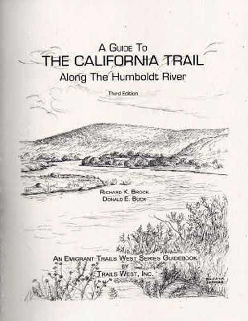 A Guide to the California Trail: Along the Humboldt River, by Richard K. Brock and Donald E. Buck