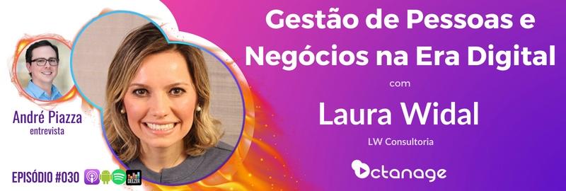 E030 Laura Widal | LW Consultoria - Gestão de Pessoas para Negócios na Era Digital
