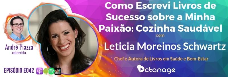 Como Escrevi Livros de Sucesso sobre a Minha Paixão: Cozinha Saudável com Chef Leticia Moreinos Schwartz (E042) - Octanage Podcast