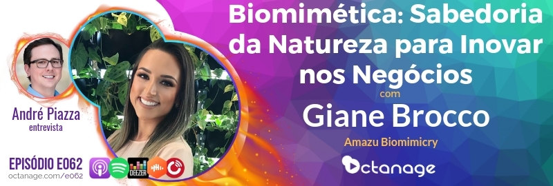 Biomimética: Sabedoria da Natureza para Inovar nos Negócios com Giane Brocco | Amazu - Octanage Podcast E062