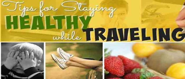 How To Stay Healthy While Traveling?