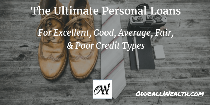 The Ultimate Personal Loans for Excellent, Good, Average, Fair, and Poor Credit