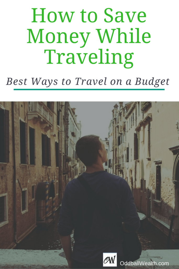 How to Save Money While Traveling. The Best Ways to Travel on a Budget