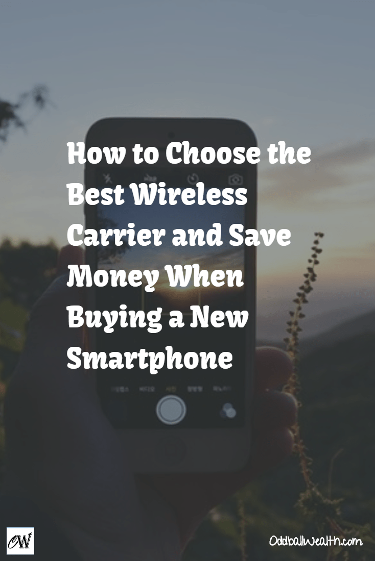 How to Choose the Best Wireless Carrier and Save Money When Buying a New Smartphone